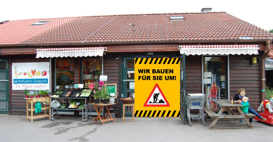 Hofladen Südpark wegen Umbau geschlossen